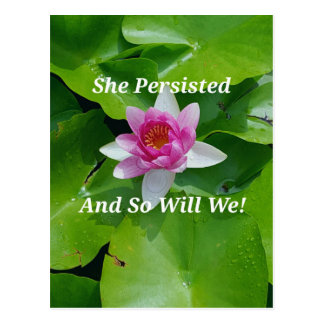 Political 'She Persisted' Pink Lotus Flower Postcard