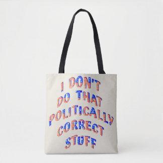 Politicall Incorrect Fabric Bag Carryall