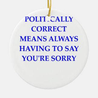 politically correct ceramic ornament