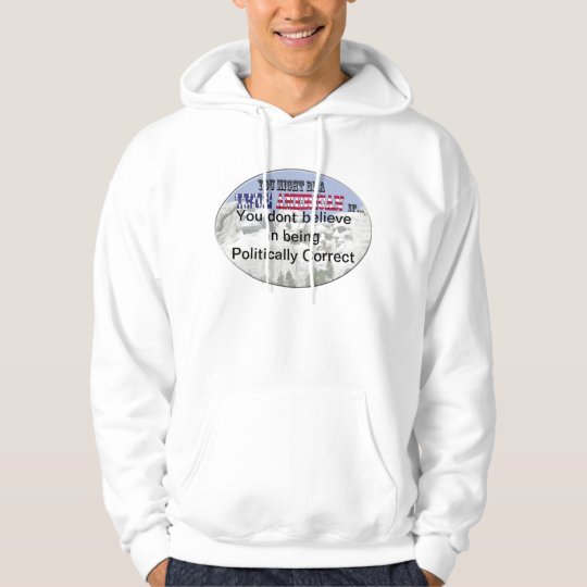 Politically Correct Hoodie