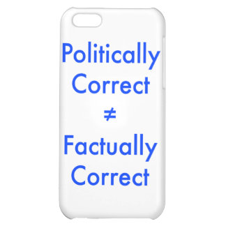 Politically correct is not equal ≠ to factually co iPhone 5C covers