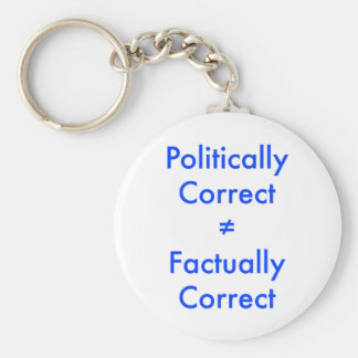 Politically correct is not equal ≠ to factually co keychain