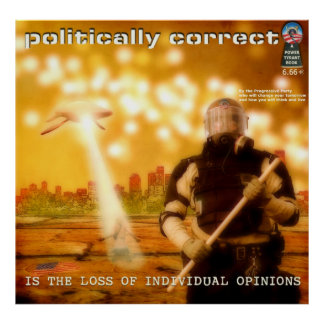 Politically Correct is the loss of the individual Poster