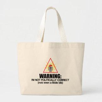 Politically Correct Large Tote Bag