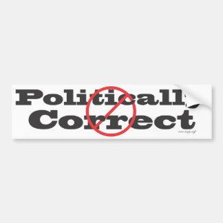 Politically Correct Not Bumper Sticker