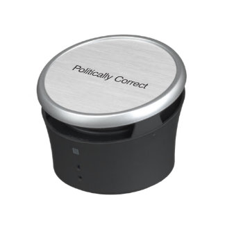 Politically Correct Bluetooth Speaker