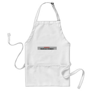 Politically Incorrect Adult Apron