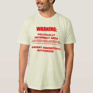 Politically Incorrect Area Organic T-Shirt