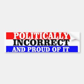 POLITICALLY INCORRECT CAR BUMPER STICKER