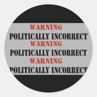 Politically Incorrect Stickers