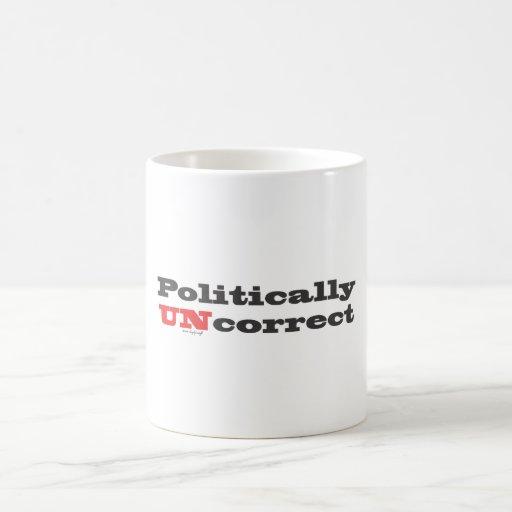 Politically UNcorrect Coffee Mug