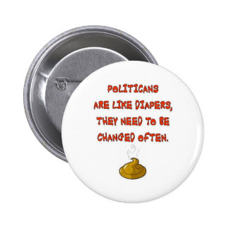 POLITICANS ARE LIKE  DIAPERS BUTTON