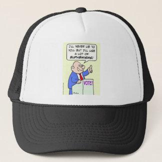 Politician won't lie, but will use euphemisms. trucker hat