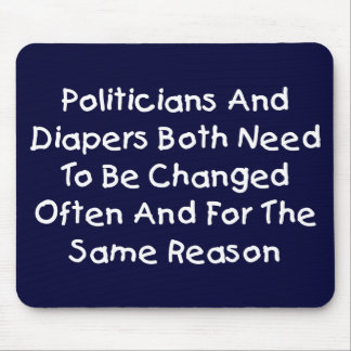 Politicians And Diapers Mouse Pad