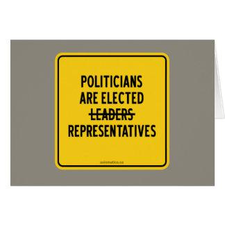 POLITICIANS ARE ELECTED REPRESENTATIVES CARD