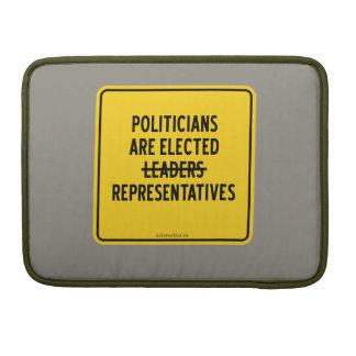 POLITICIANS ARE ELECTED REPRESENTATIVES MacBook PRO SLEEVE
