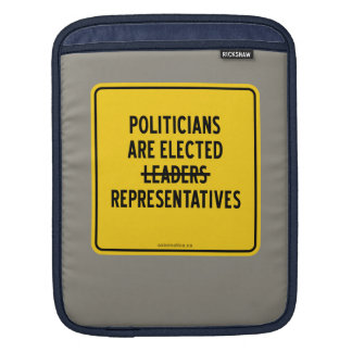 POLITICIANS ARE ELECTED REPRESENTATIVES SLEEVE FOR iPads