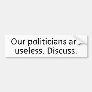 Politicians Are Useless Bumper Sticker