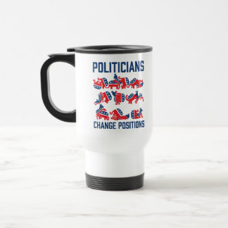 Politicians Change Positions 15 Oz Stainless Steel Travel Mug