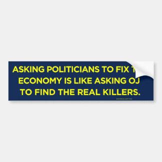 Politicians Fixining the Economy Bumper Sticker Car Bumper Sticker