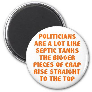 Politicians Like Septic Tanks Big Pieces Of Crap Magnet