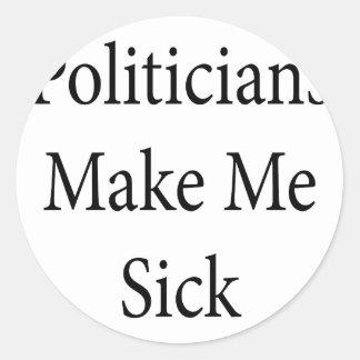 Politicians Make Me Sick Classic Round Sticker
