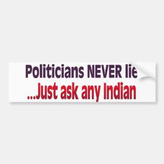Politicians Never Lie Bumper Sticker