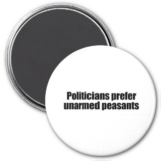 Politicians prefer unarmed Presidents 2 Magnets