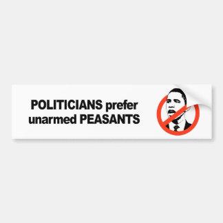 Politicians prefer unarmed Presidents Bumper Sticker
