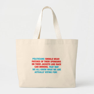 Politicians Should Wear Sponsor Patches Large Tote Bag