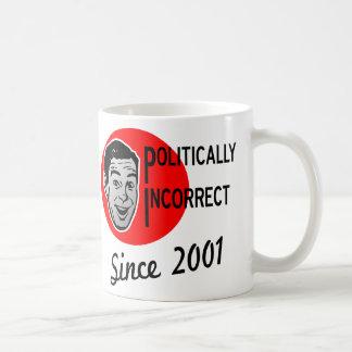 Político incorrecto desde 2001 tazas de café