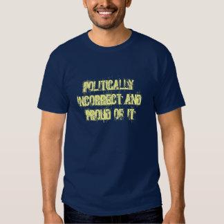Político incorrecto y orgulloso de él playeras