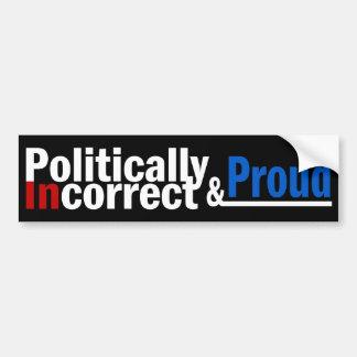 Político incorrecto y orgulloso pegatina para auto