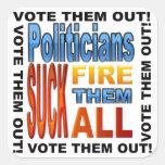 ¡Políticos del voto hacia fuera! Calcomanía Cuadradas