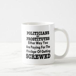 Políticos o prostitutas que usted paga conseguir taza básica blanca