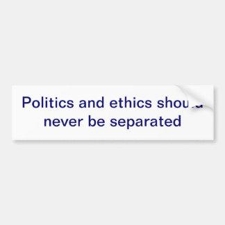 Politics and ethics bumper sticker car bumper sticker