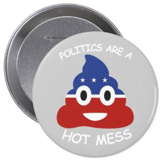 Politics are a Hot Mess Button