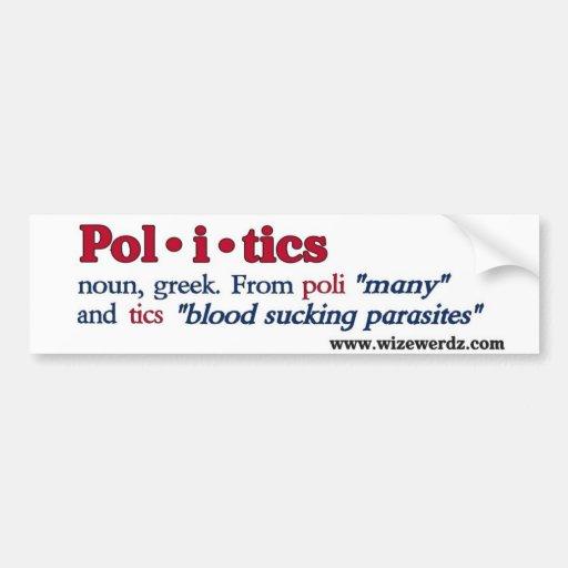 Politics bumper sticker Car Bumper Sticker