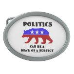 Politics Can Be A Bear Of A Subject Belt Buckle