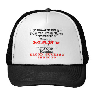 Politics; From Greek Words Many Blood Suckers Trucker Hat
