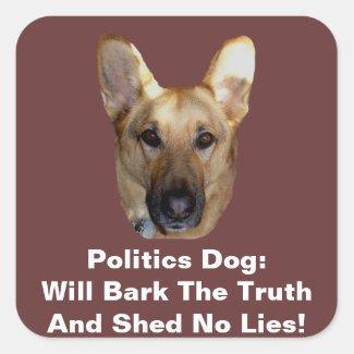 Politics German Shepherd Dog Will Bark The Truth Square Sticker