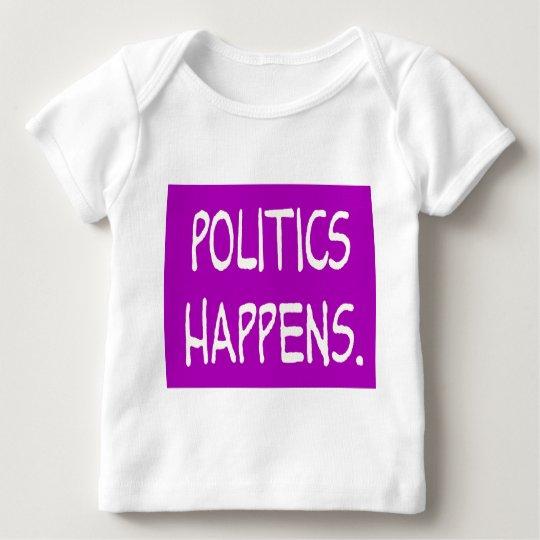 politics happens baby T-Shirt