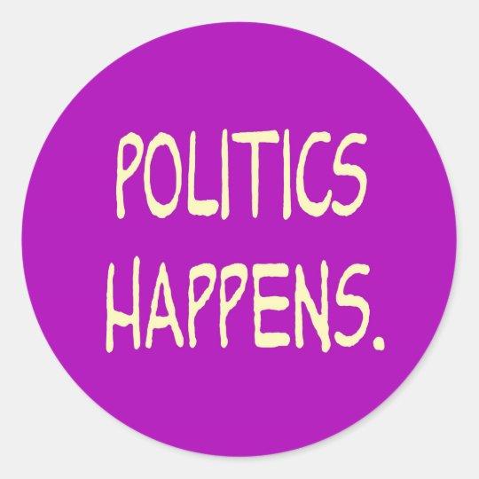 politics happens classic round sticker