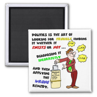 Politics is an Art (1) 2 Inch Square Magnet