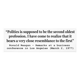 Politics is the Worlds Second Oldest Profession Photo Print