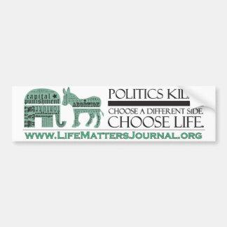Politics Kills Bumper Sticker Car Bumper Sticker
