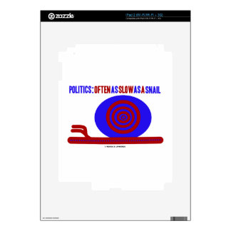 Politics Often As Slow As A Snail Humor iPad 2 Decals