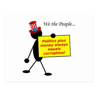 Politics Plus Money Always Equals Corruption Post Card