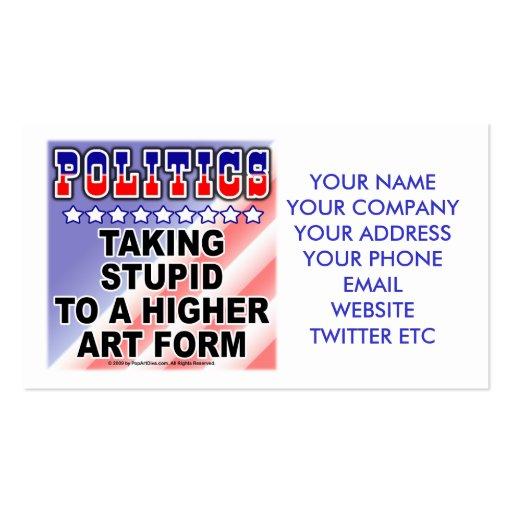 POLITICS, STUPID profile business cards
