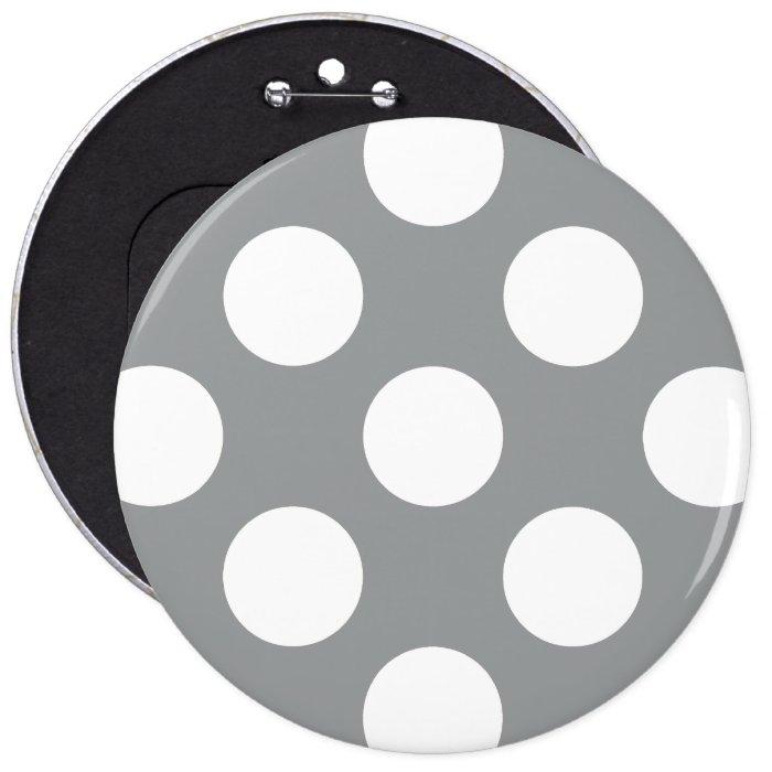 Polka Dots, Spots (Dotted Pattern) - Gray White Pinback Button